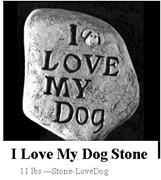 I Love My Dog Stone