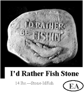 Id Rather Fish Stone