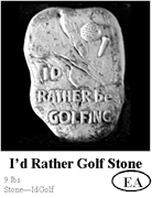 Id Rather Golf Stone